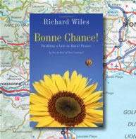 Bonne Chance!: Building a Life in Rural France