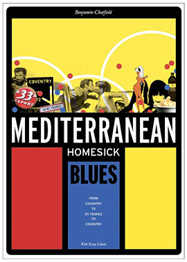 Mediterranean Homesick Blues: A Diary of Life-affirming Disasters on the Cote D'Azur